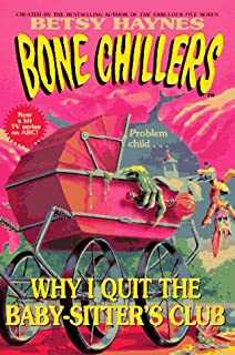 Why I Quit the Baby-sitters Club (BC 17) (Bone Chillers)