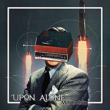 Upon Alone