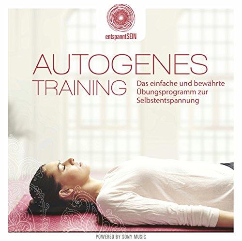 entspanntSEIN - Autogenes Training (Das einfache und bewährte Übungsprogramm zur Selbstentspannung)