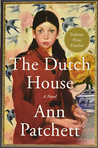 Compare Textbook Prices for The Dutch House: A Novel 1st Edition ISBN 9780062963673 by Patchett, Ann