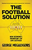 The Football Solution: How Richmond's premiership can save Australia (English Edition)