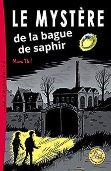 Le Mystère de la bague de saphir (French Edition) by [Marc Thil]