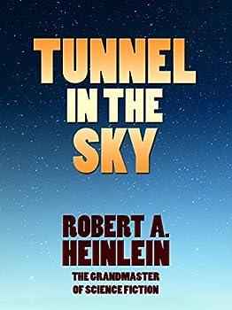 Tunnel in the Sky  Heinlein s Juveniles Book 9