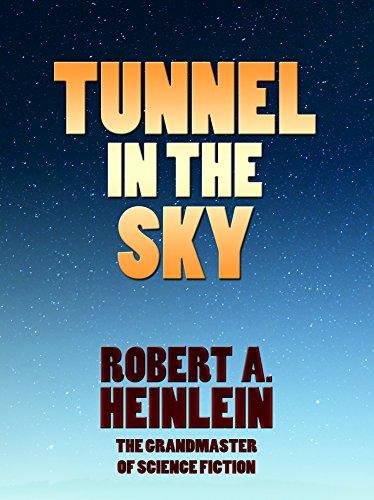Tunnel in the Sky (Heinlein's Juveniles Book 9)