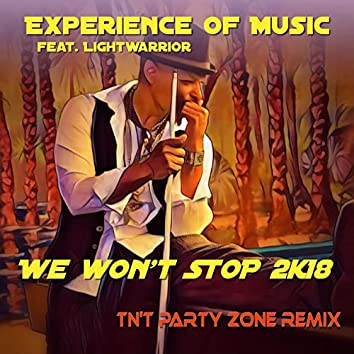 We Won't Stop 2k18 (Tn't Party Zone Remix) (Remix)