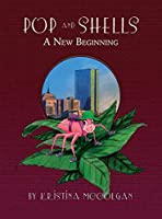 Pop and Shells: A New Beginning