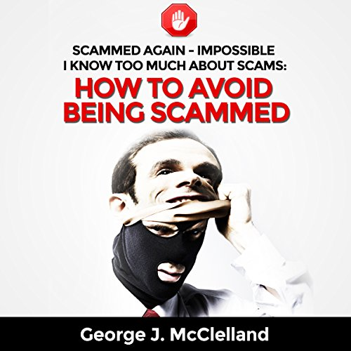 Scammed Again - Impossible - I Know too Much About Scams audiobook cover art