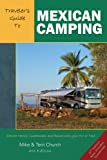 Traveler's Guide to Mexican Camping: Explore Mexico, Guatemala, and Belize with Your RV or Tent...