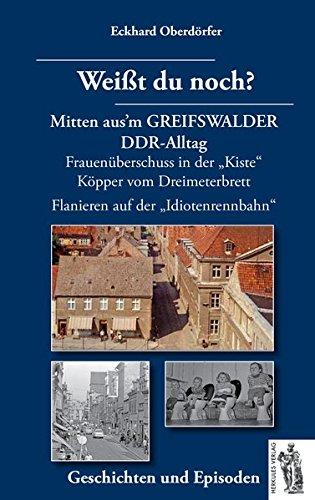 Mitten aus'm GREIFSWALDER DDR-Alltag: Weißt du noch? Geschichten und Episoden: Frauenüberschuss in der