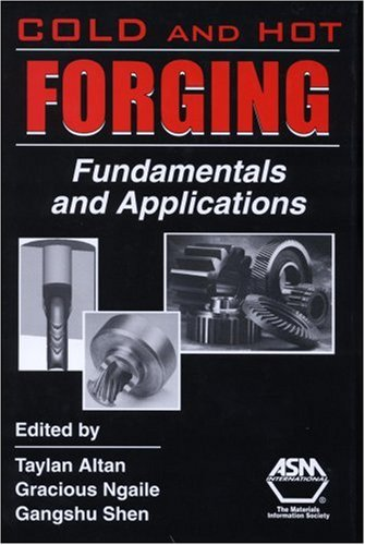 Cold And Hot Forging: Fundamentals And Applications