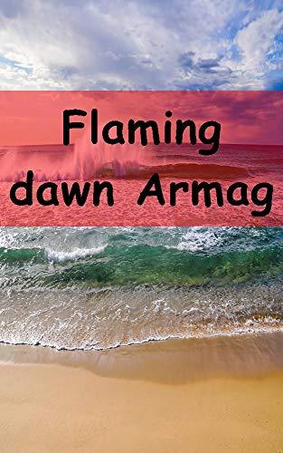 Flaming dawn Armagnac (Finnish Edition)