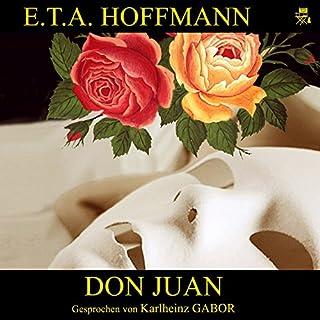 Don Juan                   Autor:                                                                                                                                 E. T. A. Hoffmann                               Sprecher:                                                                                                                                 Karlheinz Gabor                      Spieldauer: 34 Min.     3 Bewertungen     Gesamt 4,7