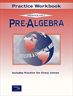PRE-ALGEBRA PRACTICE WORKBOOK 2001C (Prentice Hall Tools for a Changing World)