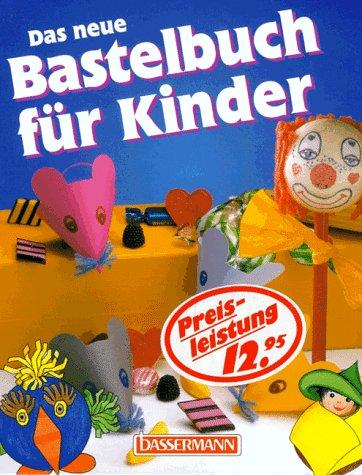 Das neue Bastelbuch für Kinder