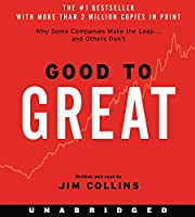 Good to Great: Why Some Companies Make the Leap...And Other's Don't (Good to Great, 1)