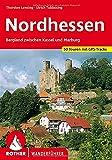 Nordhessen: Bergland zwischen Kassel und Marburg. 50 Touren mit GPS-Tracks (Rother Wanderführer)