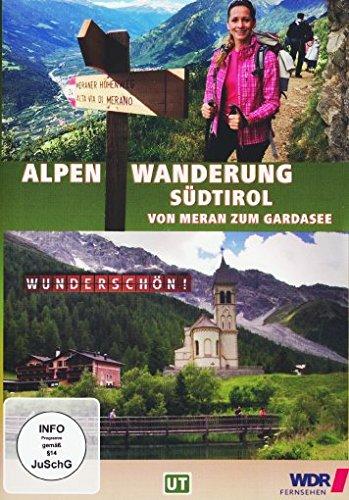 Wunderschön! - Wandern über die Alpen 2 - Südtirol - Von Meran zum Gardasee