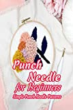 Punch Needle for Beginners: Simple Punch Needle Patterns: Gift for Mom (English Edition)