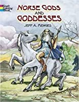 Norse Gods and Goddesses (Dover Classic Stories Coloring Book)