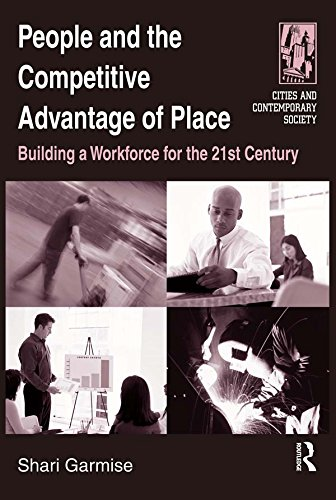 People and the Competitive Advantage of Place: Building a Workforce for the 21st Century