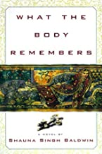 What the Body Remembers: A Novel