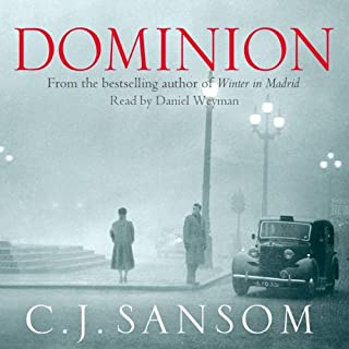 Dominion                   By:                                                                                                                                 C. J. Sansom                               Narrated by:                                                                                                                                 Daniel Weyman                      Length: 20 hrs and 46 mins     1,390 ratings     Overall 4.3