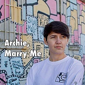 Archie, Marry Me