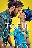 Tofu Cowboy: A Steamy Small Town Romantic Comedy (Big Sky Cowboys Book 1) (English Edition)