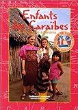ENFANTS DES CARAIBES. De la Guyane à Panama (Le tour du monde par les iles)