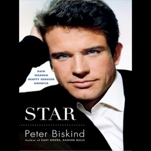 Star: How Warren Beatty Seduced America audiobook cover art
