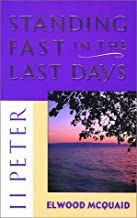 II Peter : Standing Fast in the Last Days
