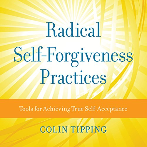 Radical Self-Forgiveness Practices cover art