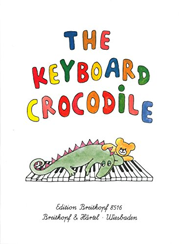 The Keyboard Crocodile: Easy Piano Pieces for Children (EB 8516)
