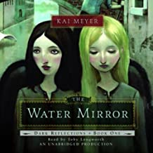 The Water Mirror: Dark Reflections, Book 1
