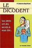Le Dicodent - Vos dents ont des secrets à vous dire...