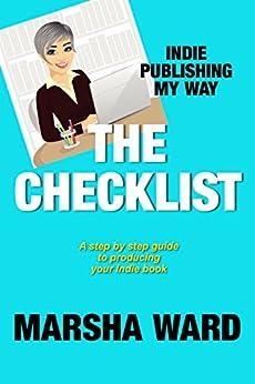 The Checklist: Indie Publishing My Way by [Marsha Ward]