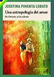 Una antropología del amor: De Oriente a Occidente