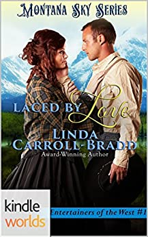Montana Sky: Laced By Love (Kindle Worlds) (Entertainers of the West Book 1) by [Linda Carroll-Bradd]