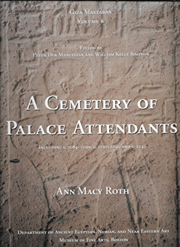 A Cemetery of Palace Attendants by Roth, Ann Macy, Der Manuelian, Peter, Simpson, William Kelly (1995) Hardcover