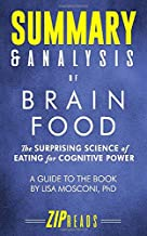 Summary & Analysis of Brain Food: The Surprising Science of Eating for Cognitive Power | A Guide to the Book by Lisa Mosconi, PhD