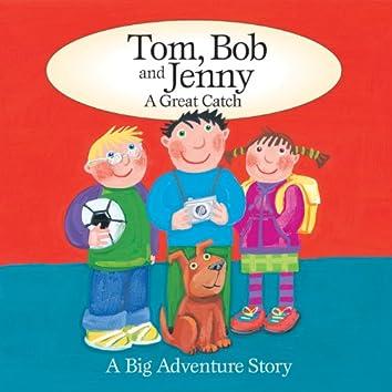 Tom, Bob and Jenny - A Great Catch
