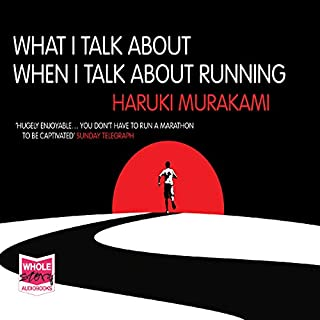 What I Talk About When I Talk About Running                   De :                                                                                                                                 Haruki Murakami                               Lu par :                                                                                                                                 Ray Porter                      Durée : 4 h et 23 min     8 notations     Global 4,1