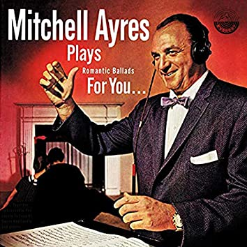 Mitchell Ayres Plays Romantic Ballads for You