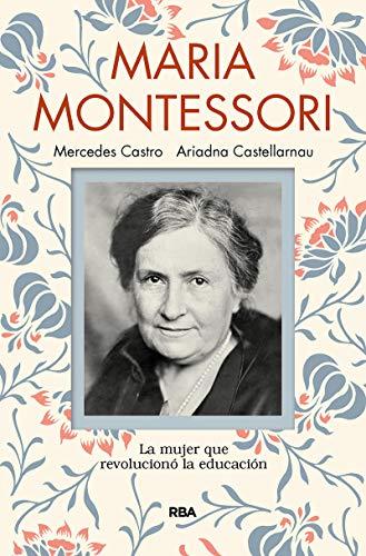 María Montessori. La mujer que revolucionó la educación (OTROS NO FICCIÓN)
