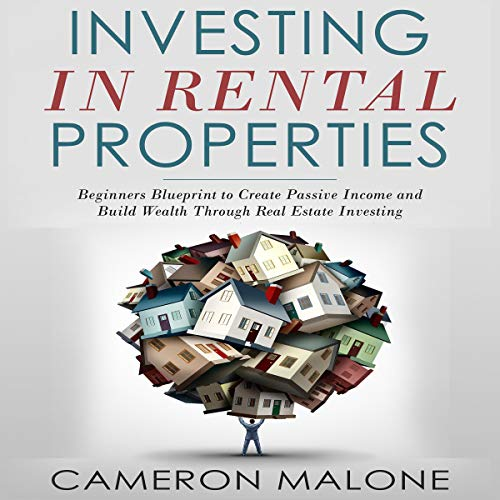 Investing in Rental Properties     Beginners Blueprint to Create Passive Income and Build Wealth Through Real Estate Investing              By:                                                                                                                                 Cameron Malone                               Narrated by:                                                                                                                                 Dave Wright                      Length: 3 hrs and 32 mins     5 ratings     Overall 5.0