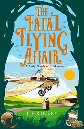 The Fatal Flying Affair (A Lady Hardcastle Mystery Book 7) by [T E Kinsey]