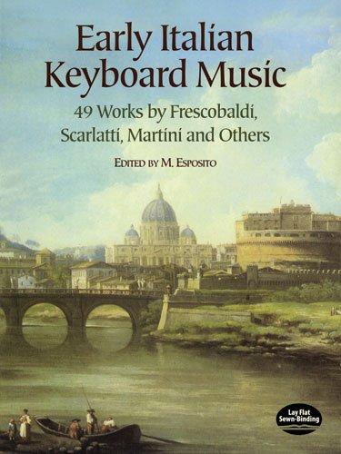 Early Italian Keyboard Music (Ed. Esposito) Piano Solo (Dover Music for Piano)