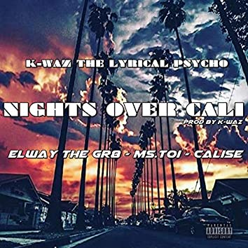 Nights Over Cali (feat. Ms. Toi, Elway DaGr8 & Calise)