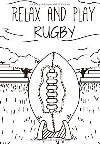 Relax And Play Rugby: Carnet de Rugby | Journal de bord & notes | Garder une trace de vos entraînements et améliorer vos compétences de Joueur | 17 cm x 25 cm, 100 pages | Cadeau pour Rugbyman.
