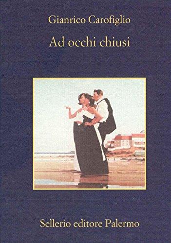 Ad occhi chiusi (Guido Guerrieri Vol. 2)